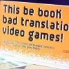這本書收錄了那些搞笑的錯誤遊戲翻譯