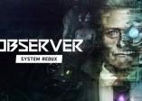 《Observer:System Redux》5分鐘次世代增強版