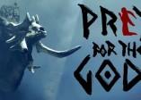 《Praey for the Gods》PS5版新實機演示挑戰巨怪擊垮強敵